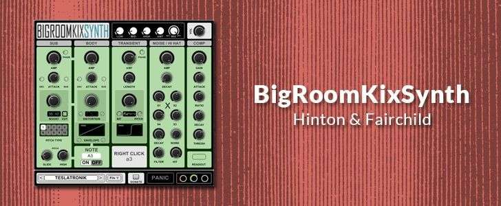 BigRoomKixSynth (free VSTi plug-in) by Hinton & Fairchild