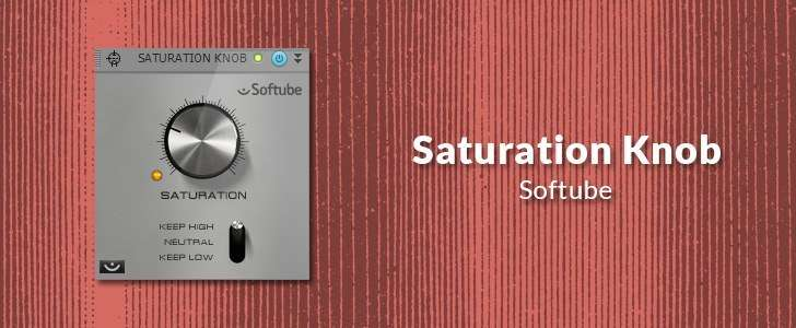 Saturation Knob (VST/AU/AAX/RTAS plug-in) by Softube
