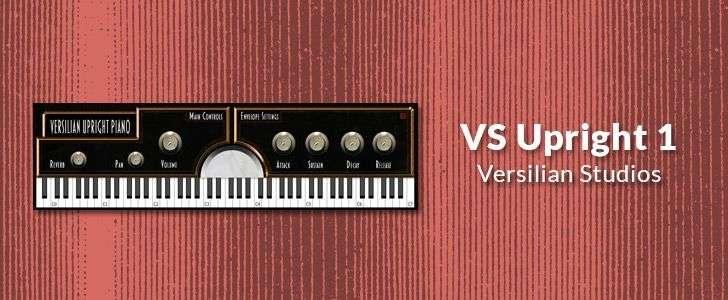VS Upright 1 (free VSTi/AUi plug-in) by Versilian Studios